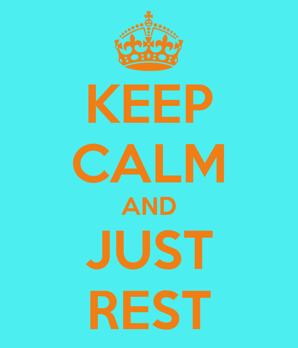 keep-calm-and-just-rest